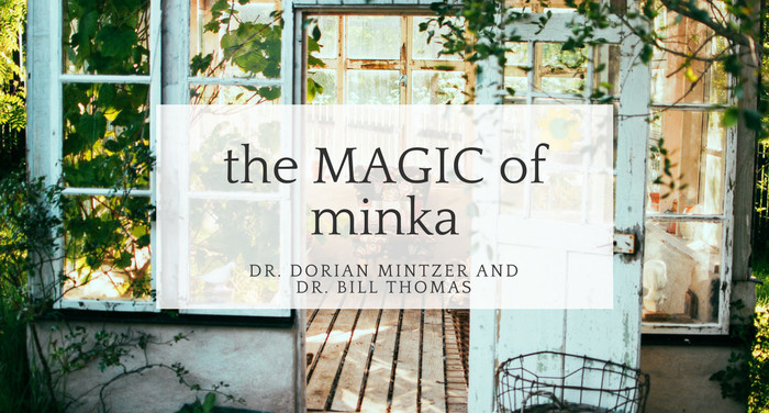 The Magic of Minka with Dr. Bill Thomas