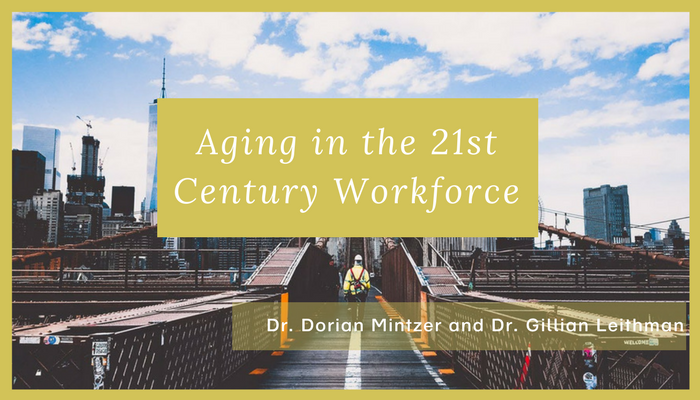 Aging in the 21st Century Workforce with Dr. Gillian Leithman