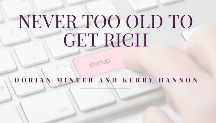 Never Too Old To Get Rich with Kerry Hannon