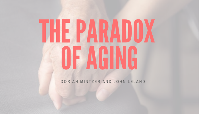 The Paradox of Aging with John Leland
