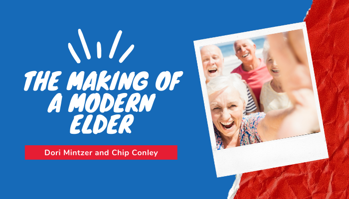 The Making of a Modern Elder with Chip Conley