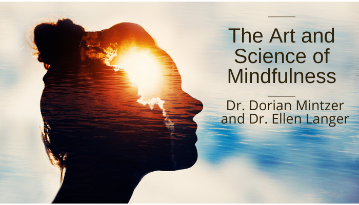 The Art and Science of Mindfulness with Dr. Ellen Langer