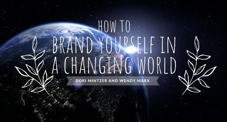 How To Brand Yourself in a Changed World with Wendy Marx