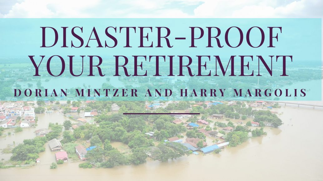 Disaster-Proof Your Retirement with Harry Margolis