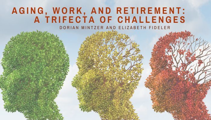 Aging, Work, and Retirement: A Trifecta of Challenges with Elizabeth Fideler