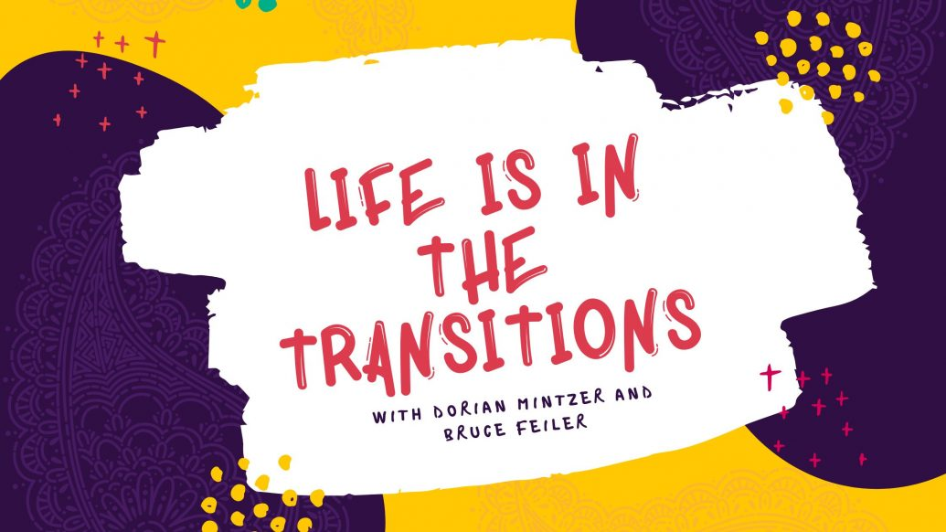 Life is in the Transitions with Bruce Feiler