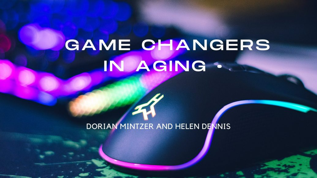 Game Changers in Aging with Helen Dennis